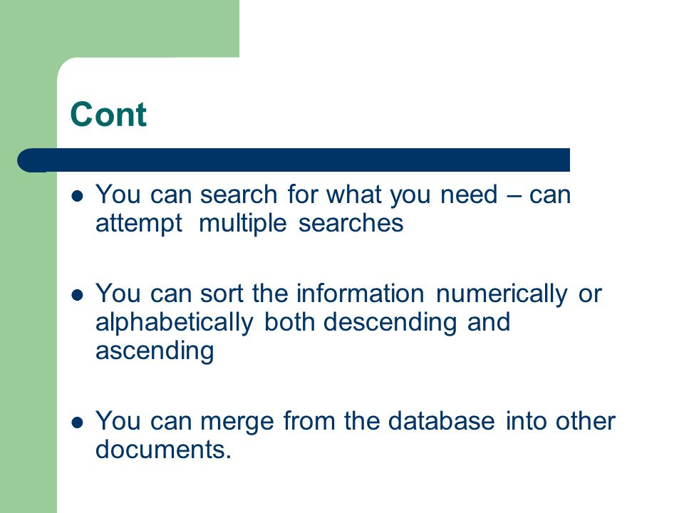 Cont You can search for what you need – can attempt multiple searches