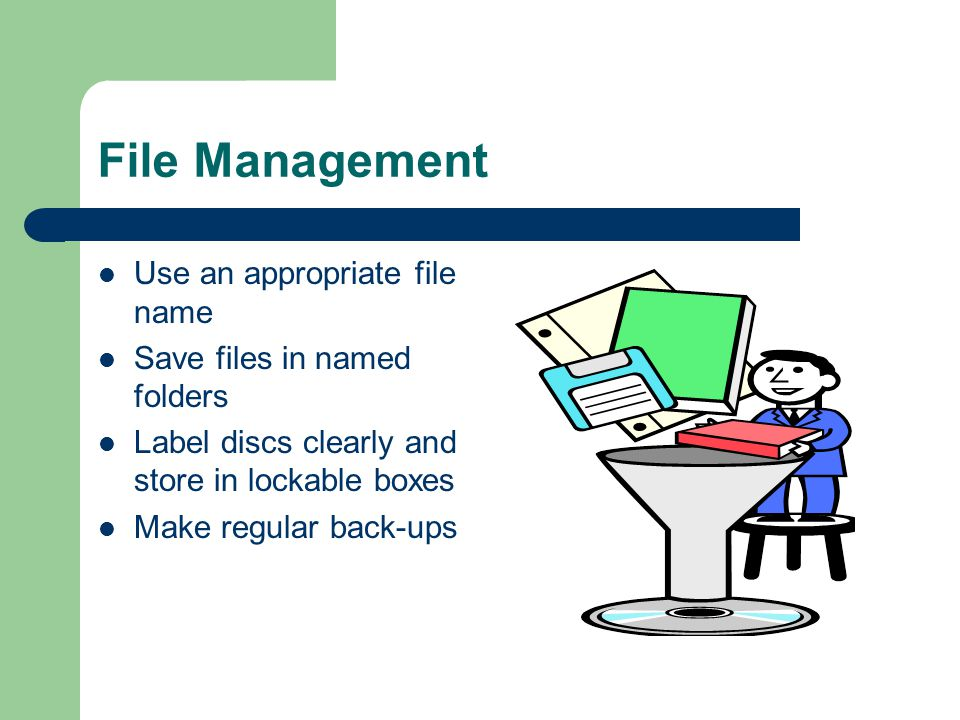 File Management Use an appropriate file name