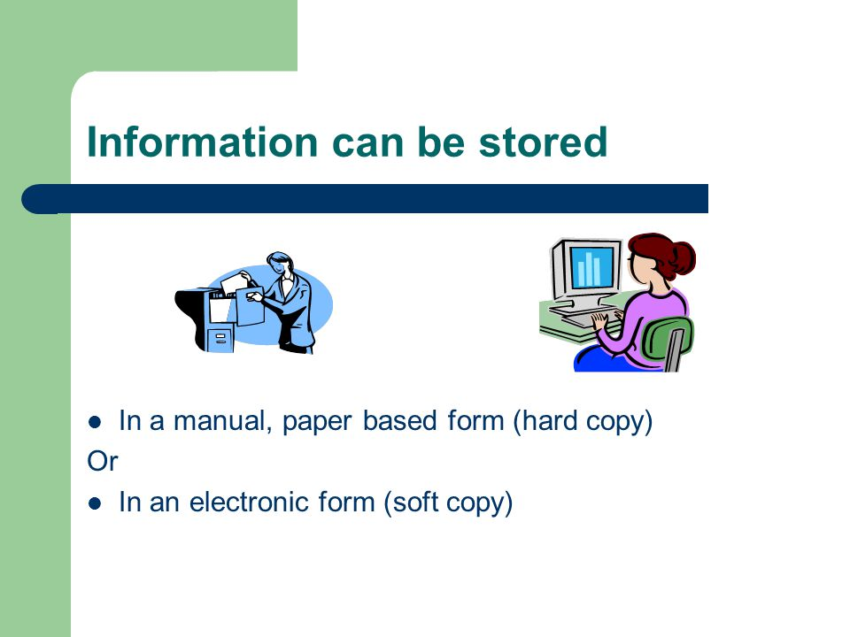 Information can be stored