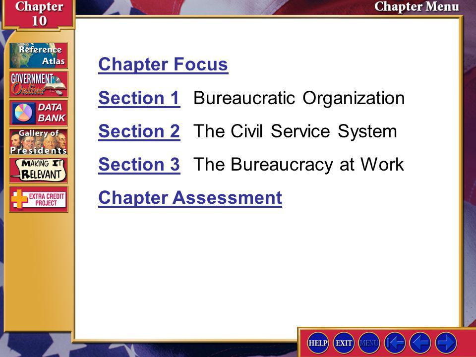 Section 1 Bureaucratic Organization Section 2 The Civil Service System