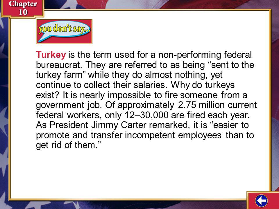 Turkey is the term used for a non-performing federal bureaucrat