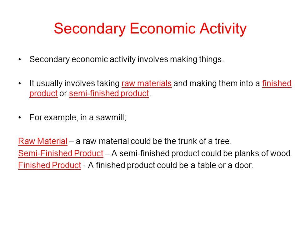 Secondary Economic Activity Ppt Video Online Download