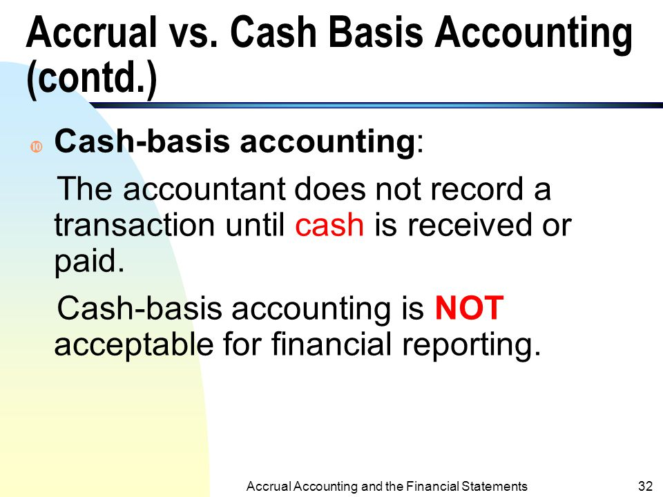 Accrual vs. Cash Basis Accounting (contd.)