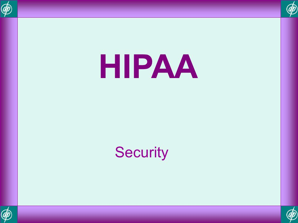HIPAA Security