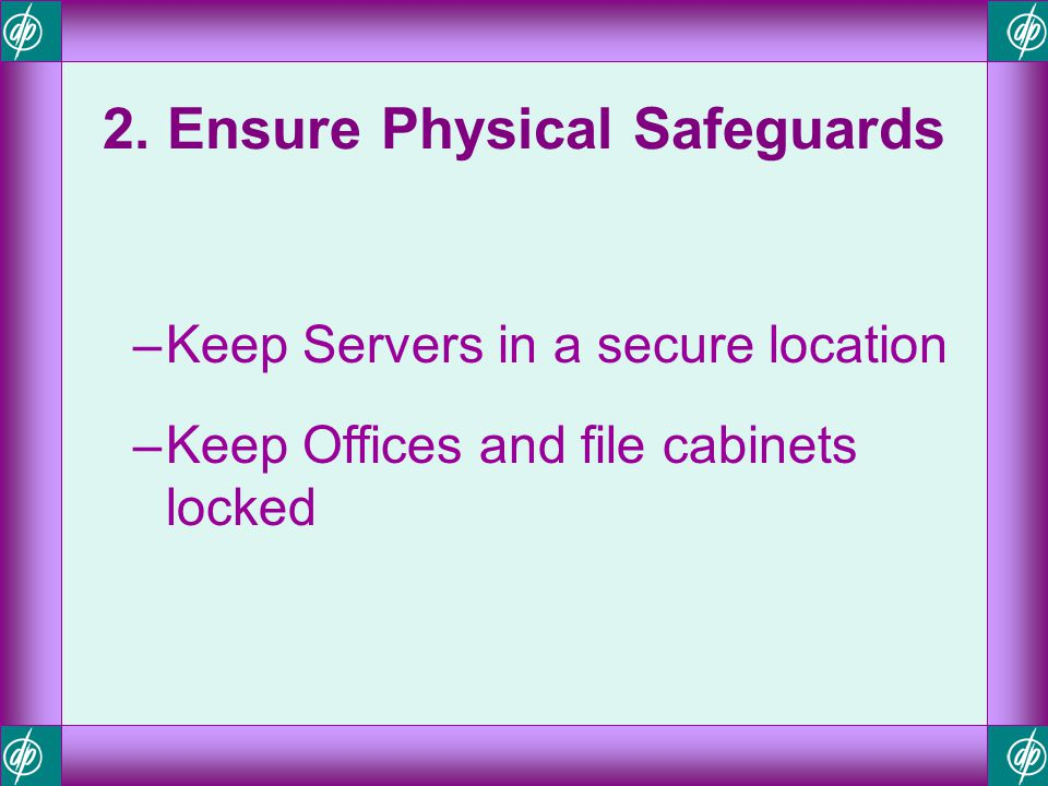 2. Ensure Physical Safeguards