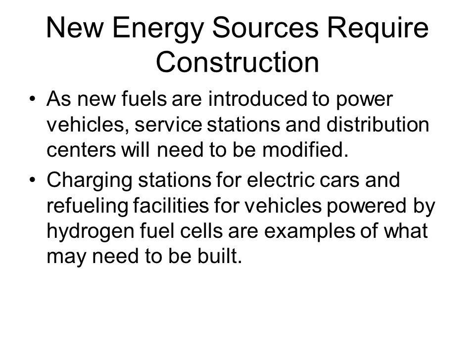 New Energy Sources Require Construction