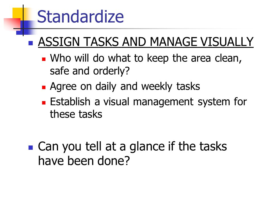 Standardize ASSIGN TASKS AND MANAGE VISUALLY