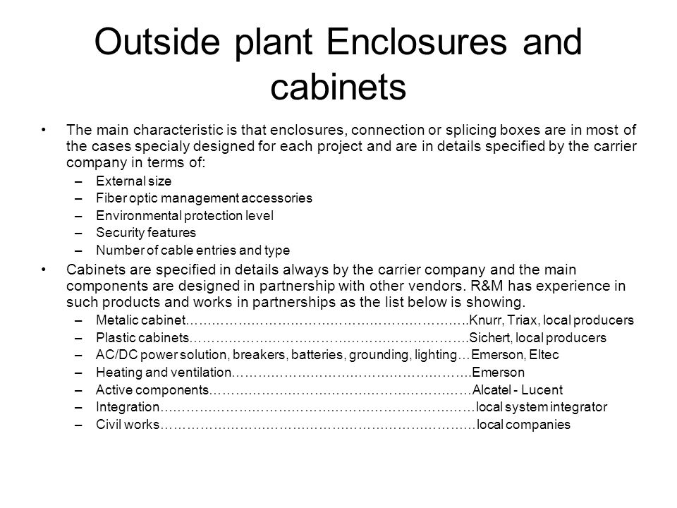 Outside plant Enclosures and cabinets