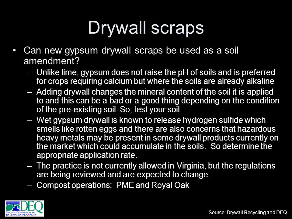 Drywall scraps Can new gypsum drywall scraps be used as a soil amendment