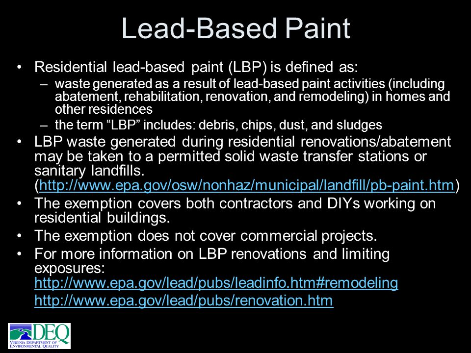 Lead-Based Paint Residential lead-based paint (LBP) is defined as: