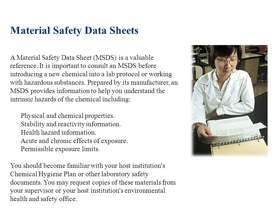 Material Safety Data Sheets A Material Safety Data Sheet (MSDS) is a valuable reference.