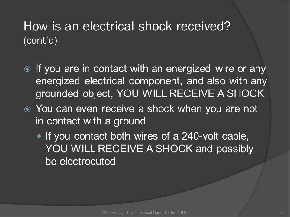 How is an electrical shock received (cont'd)