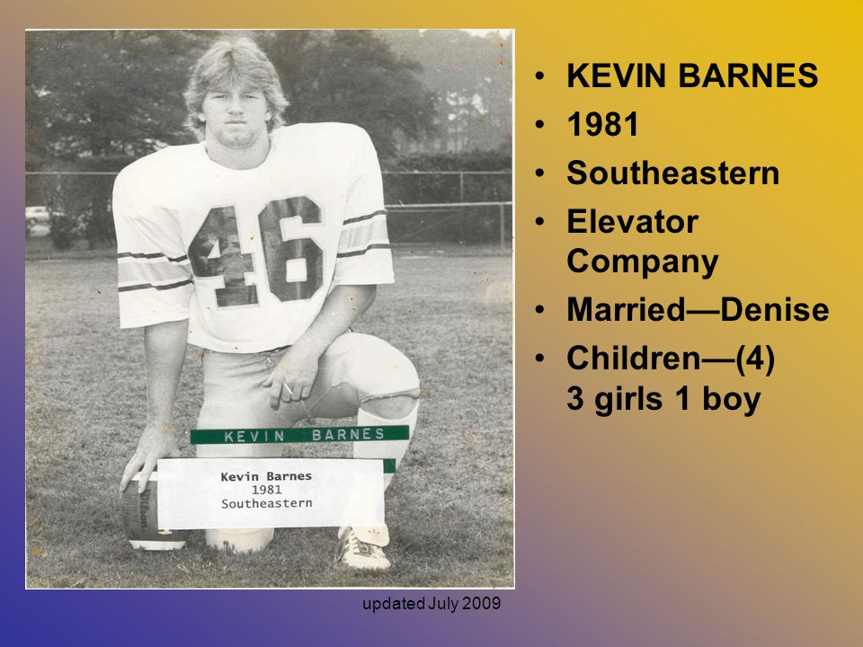 KEVIN BARNES 1981 Southeastern Elevator Company Married—Denise