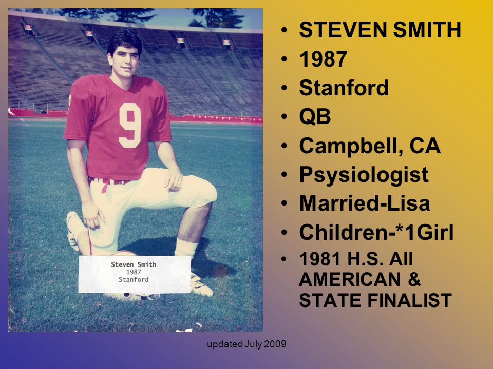 STEVEN SMITH 1987 Stanford QB Campbell, CA Psysiologist Married-Lisa