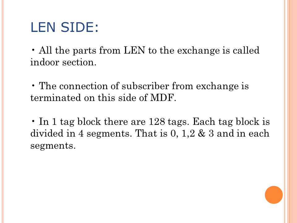 LEN SIDE: • All the parts from LEN to the exchange is called indoor section.