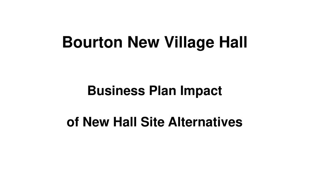 Bourton New Village Hall of New Hall Site Alternatives - ppt