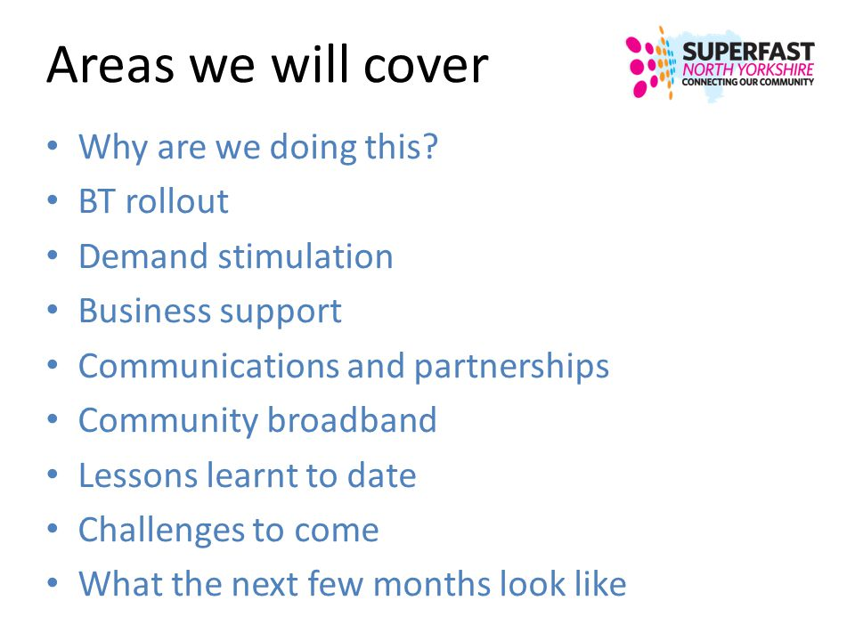 Areas we will cover Why are we doing this BT rollout