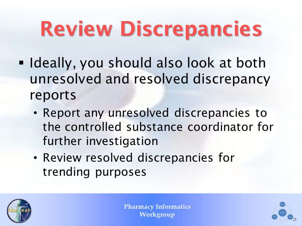 Review Discrepancies Ideally, you should also look at both unresolved and resolved discrepancy reports.