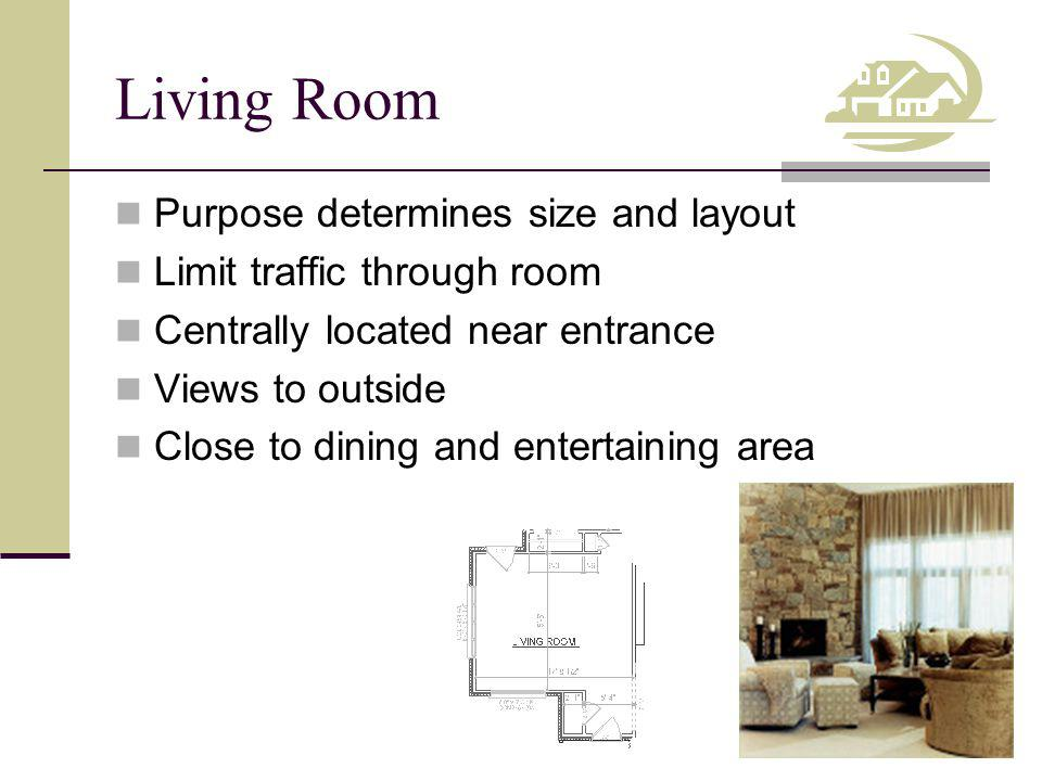 Living Room Purpose determines size and layout