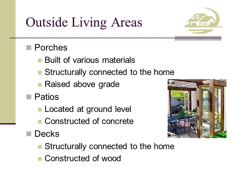 Outside Living Areas Porches Patios Decks Built of various materials