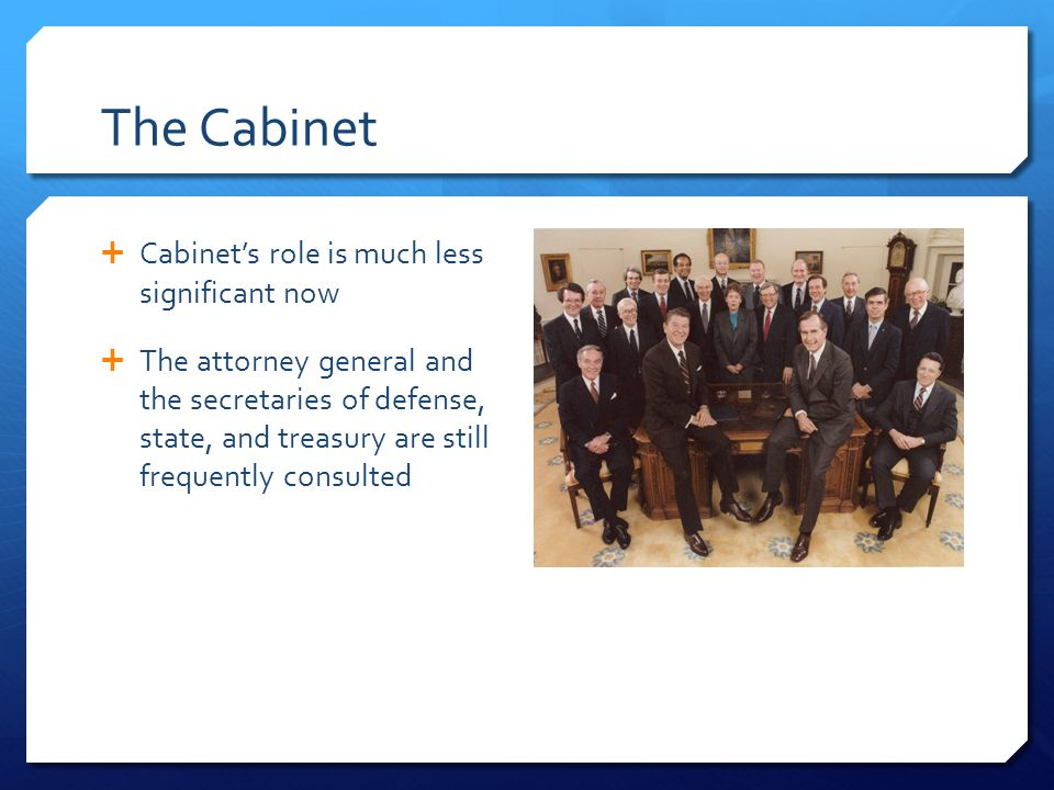 The Cabinet Cabinet's role is much less significant now