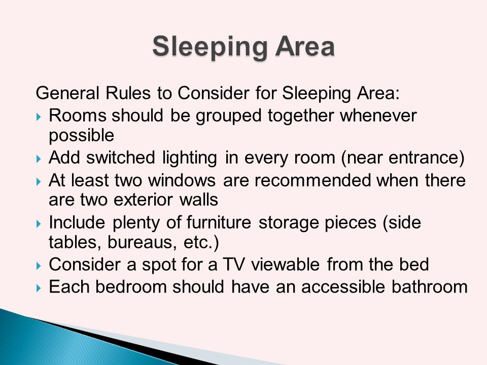 Sleeping Area General Rules to Consider for Sleeping Area: