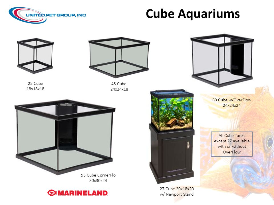 All Cube Tanks except 27 available with or without OverFlow