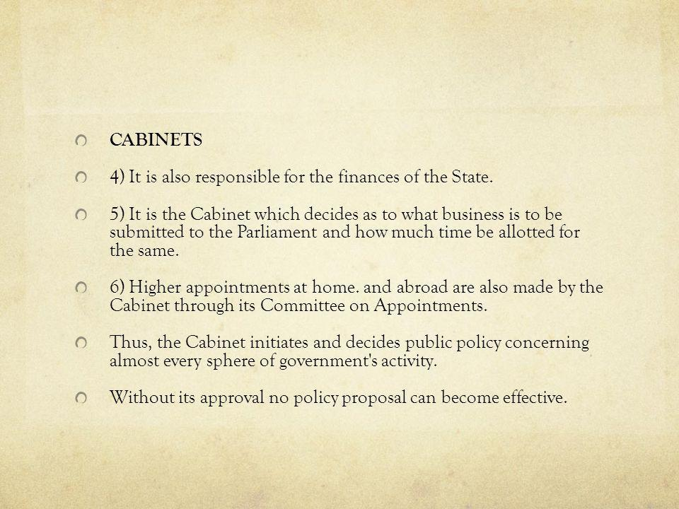CABINETS 4) It is also responsible for the finances of the State.