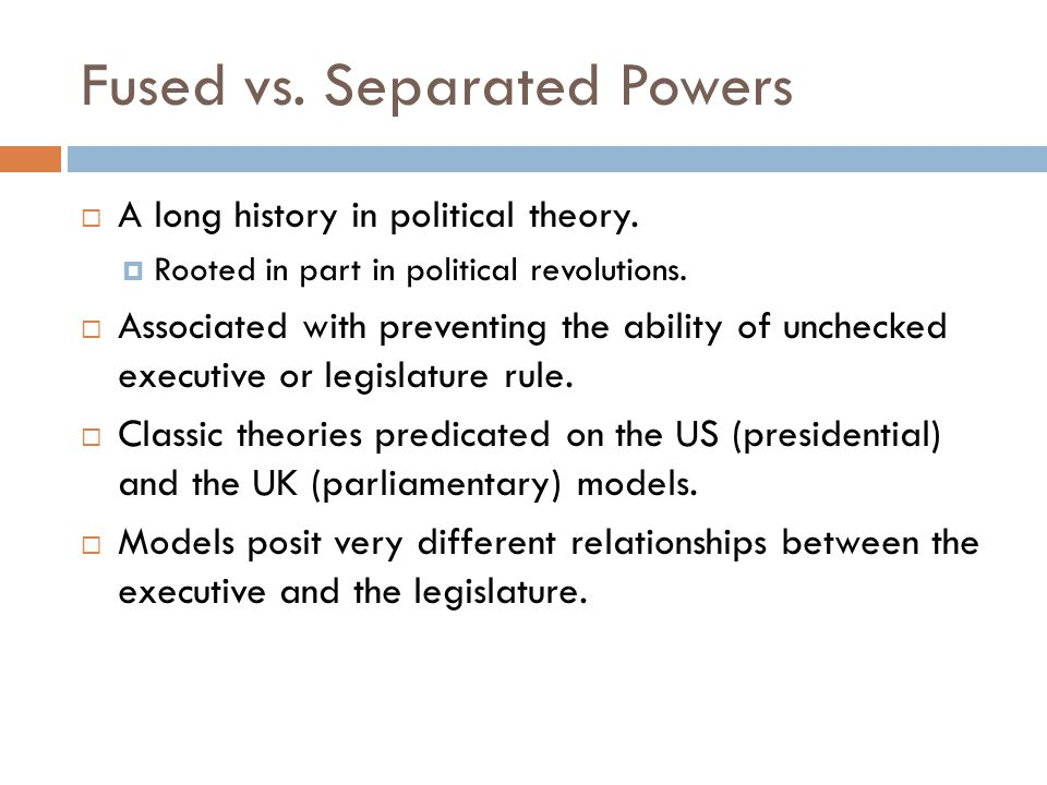 Fused vs. Separated Powers