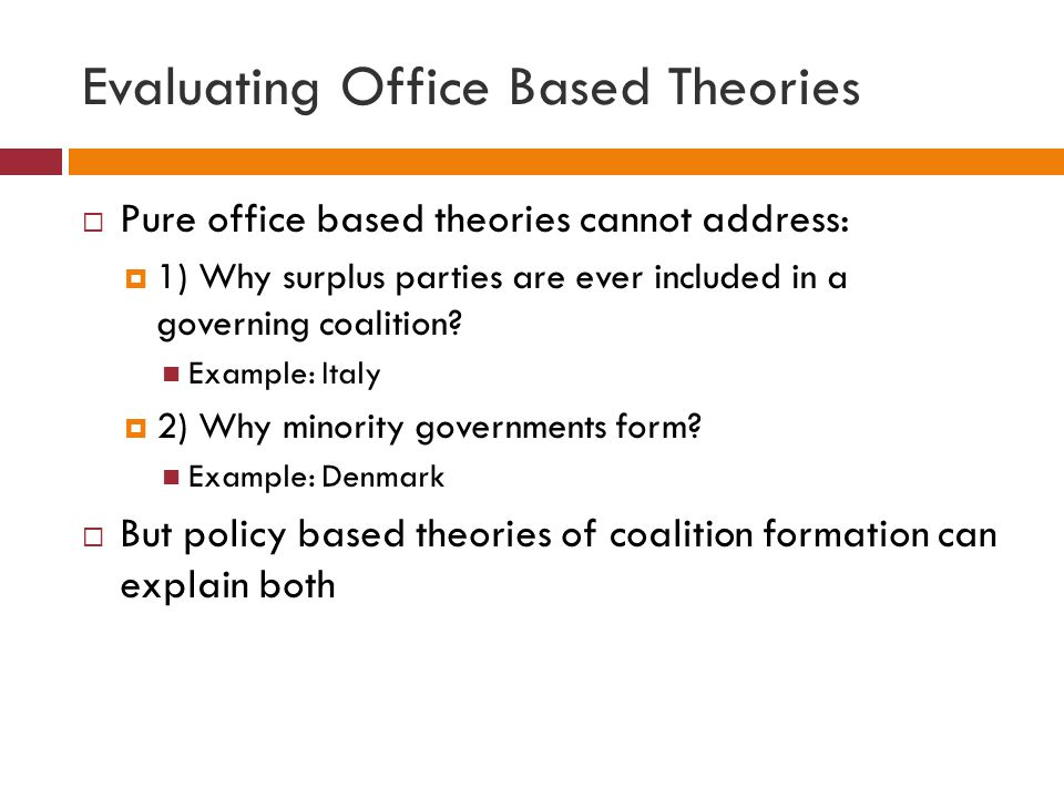 Evaluating Office Based Theories