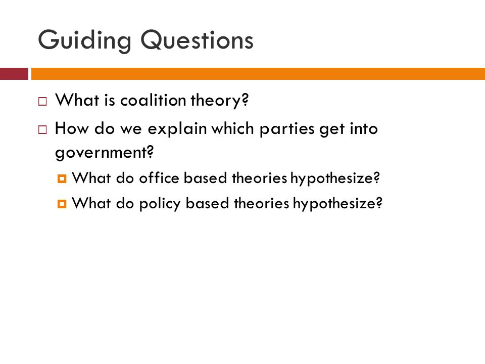Guiding Questions What is coalition theory