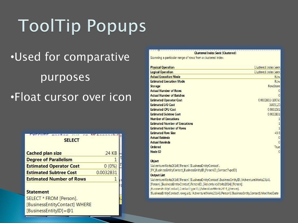 ToolTip Popups Used for comparative purposes Float cursor over icon