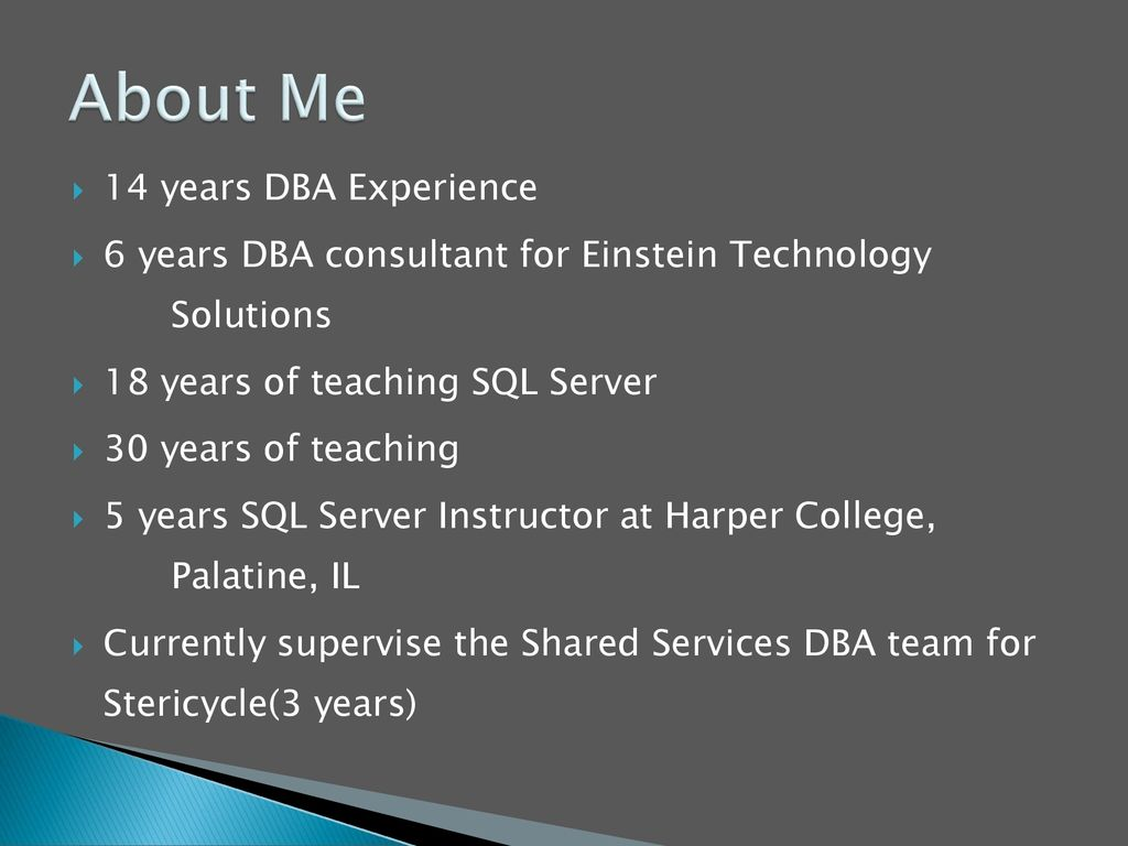 About Me 14 years DBA Experience