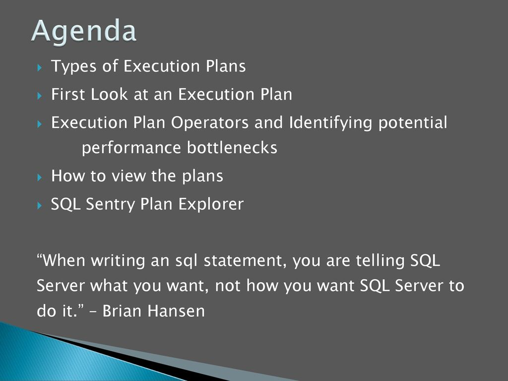 Agenda Types of Execution Plans First Look at an Execution Plan