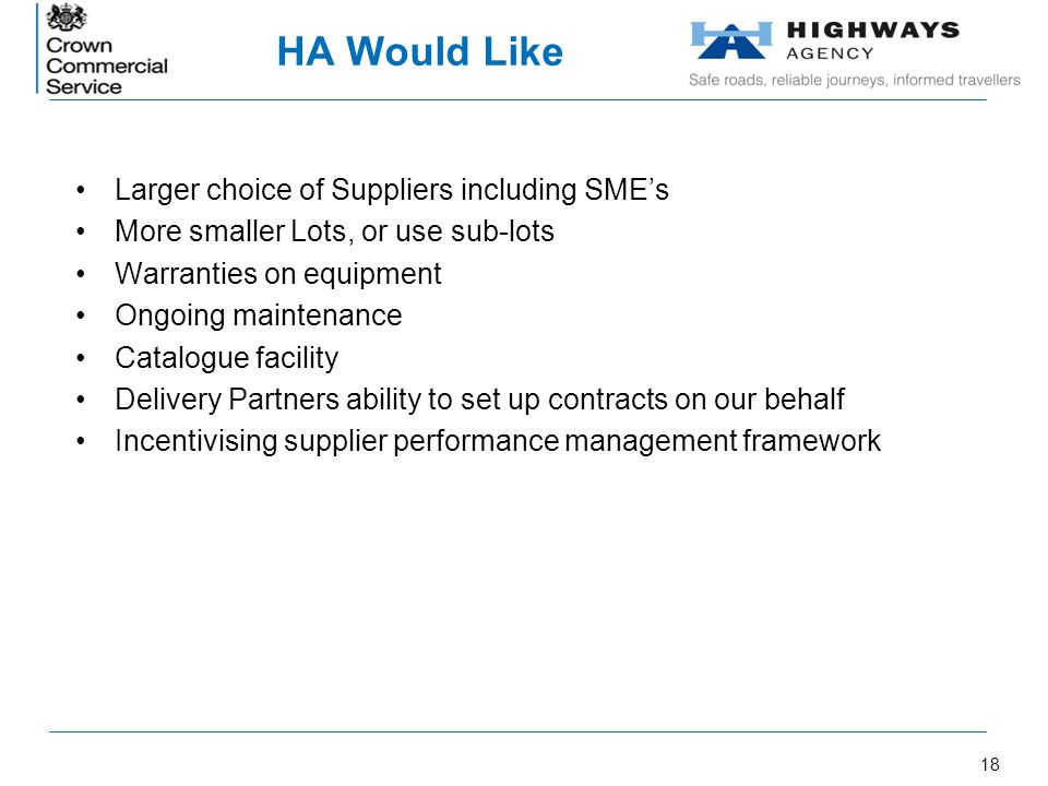 HA Would Like Larger choice of Suppliers including SME's