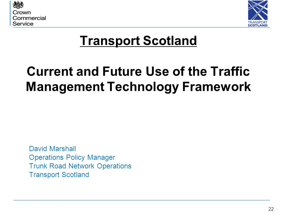 Transport Scotland Current and Future Use of the Traffic Management Technology Framework