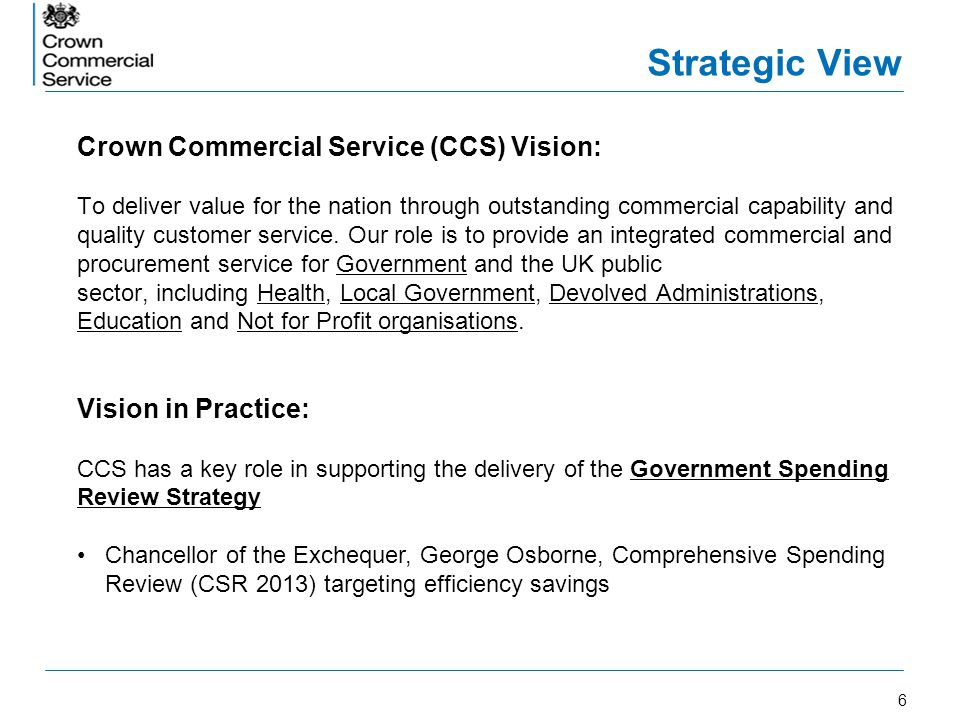 Strategic View Crown Commercial Service (CCS) Vision: