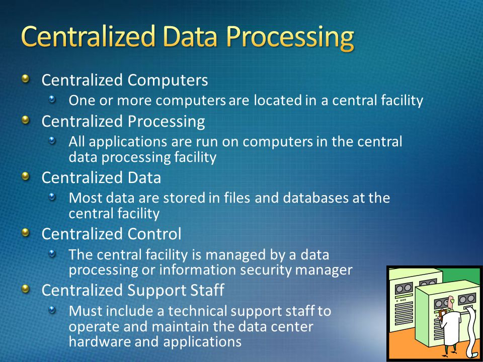 Centralized Data Processing