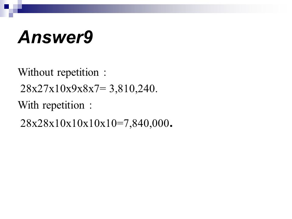 Answer9 Without repetition : 28x27x10x9x8x7= 3,810,240.