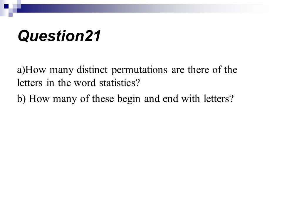 Question21 a)How many distinct permutations are there of the letters in the word statistics.