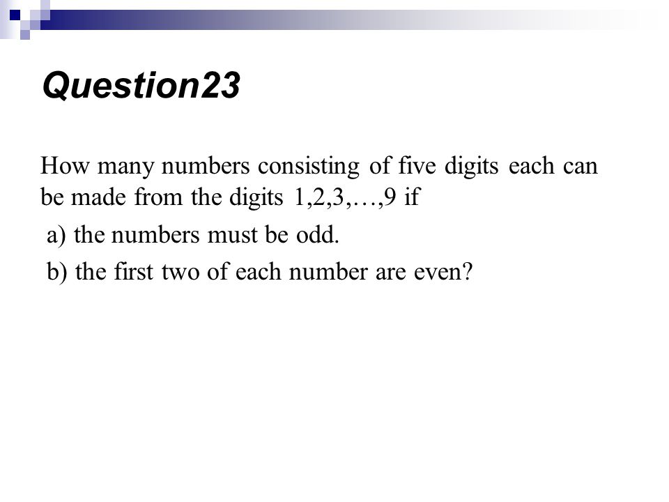 Question23 How many numbers consisting of five digits each can be made from the digits 1,2,3,…,9 if.