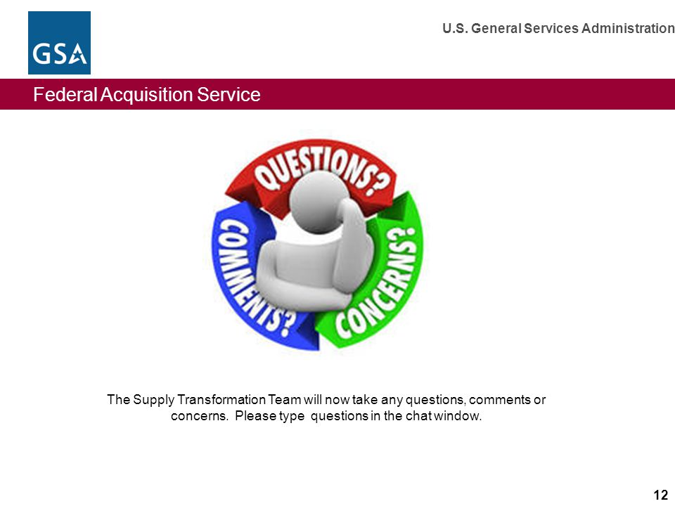 The Supply Transformation Team will now take any questions, comments or concerns.