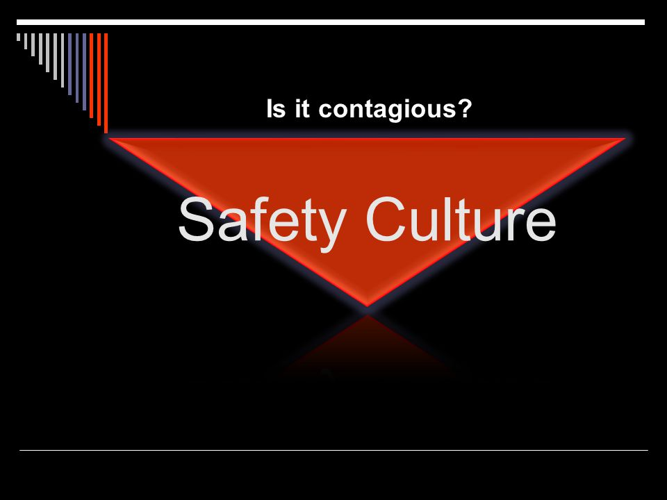 Is it contagious Safety Culture