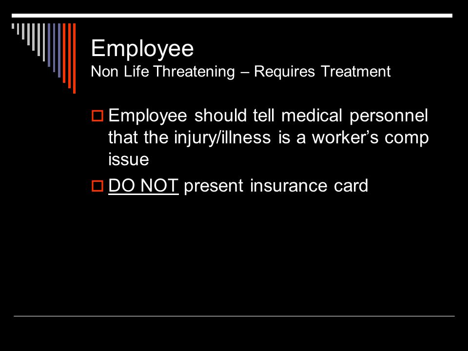 Employee Non Life Threatening – Requires Treatment