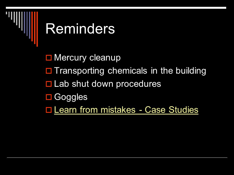 Reminders Mercury cleanup Transporting chemicals in the building