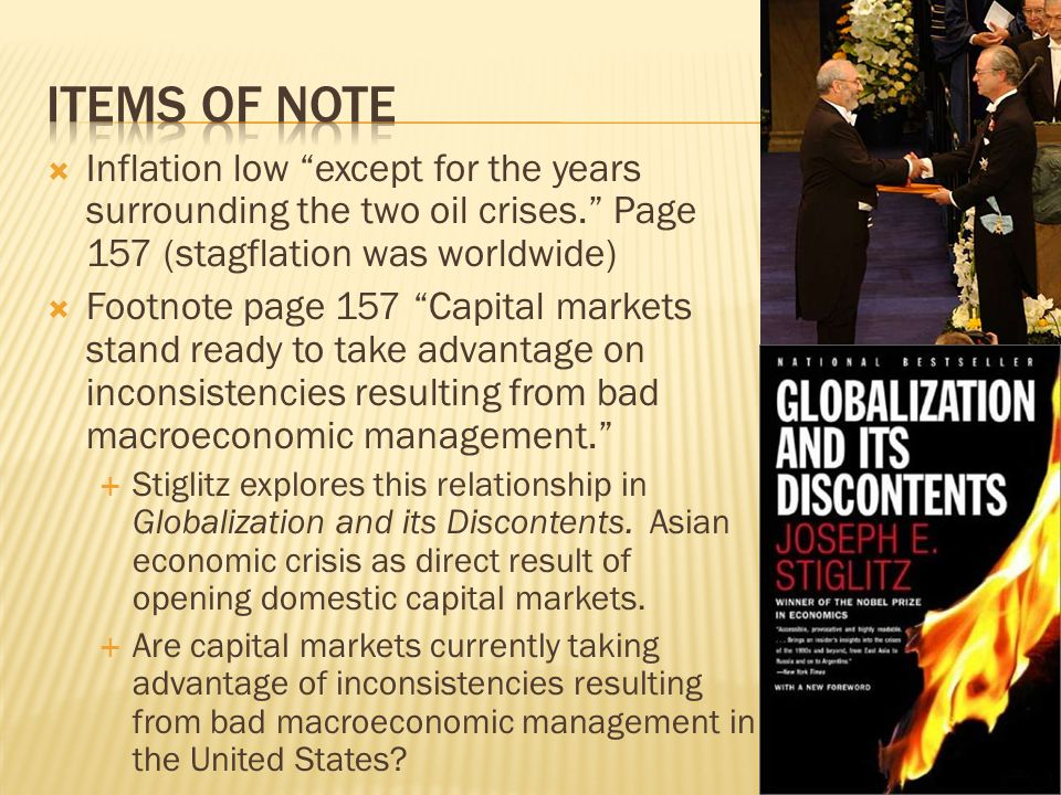 Items of note Inflation low except for the years surrounding the two oil crises. Page 157 (stagflation was worldwide)