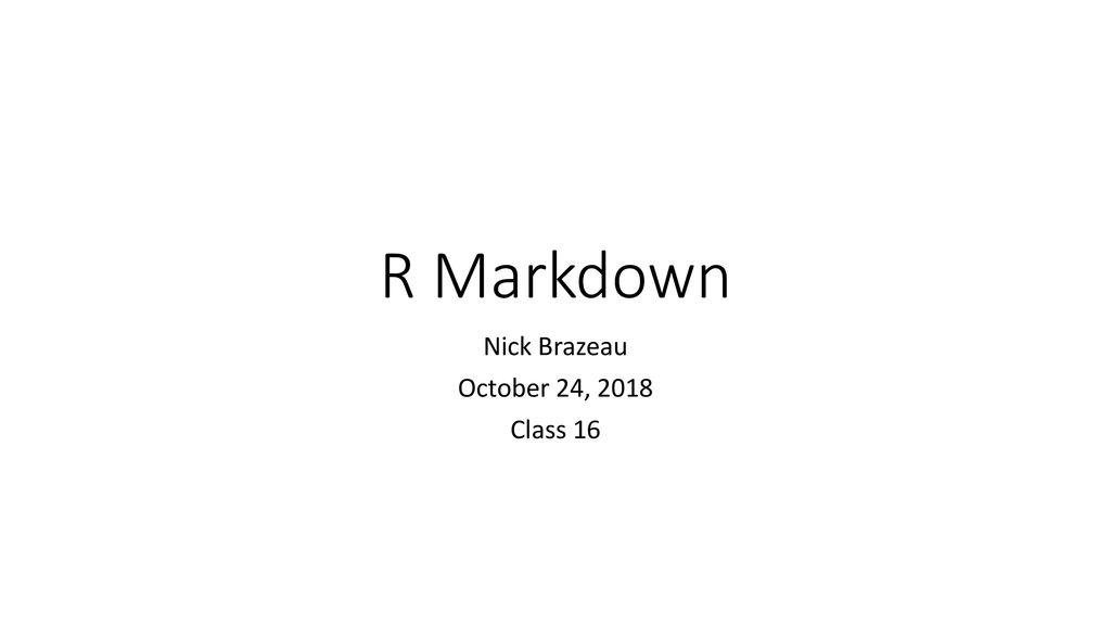 Nick Brazeau October 24, 2018 Class ppt download