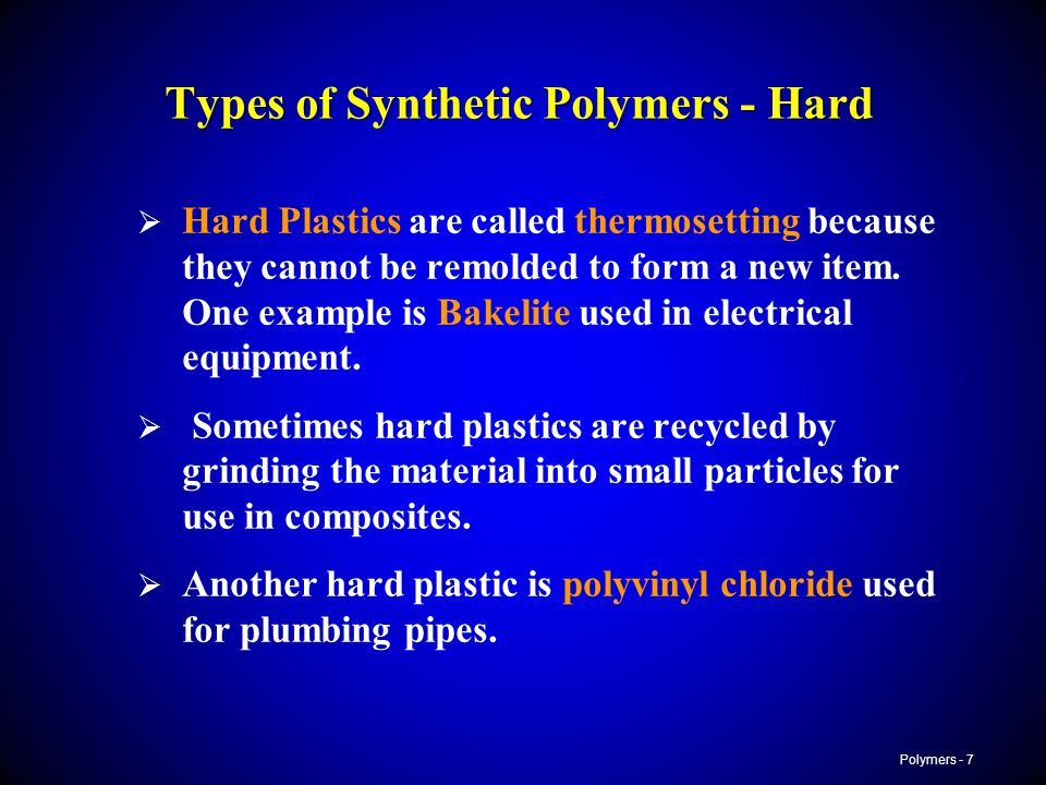 Types of Synthetic Polymers - Hard