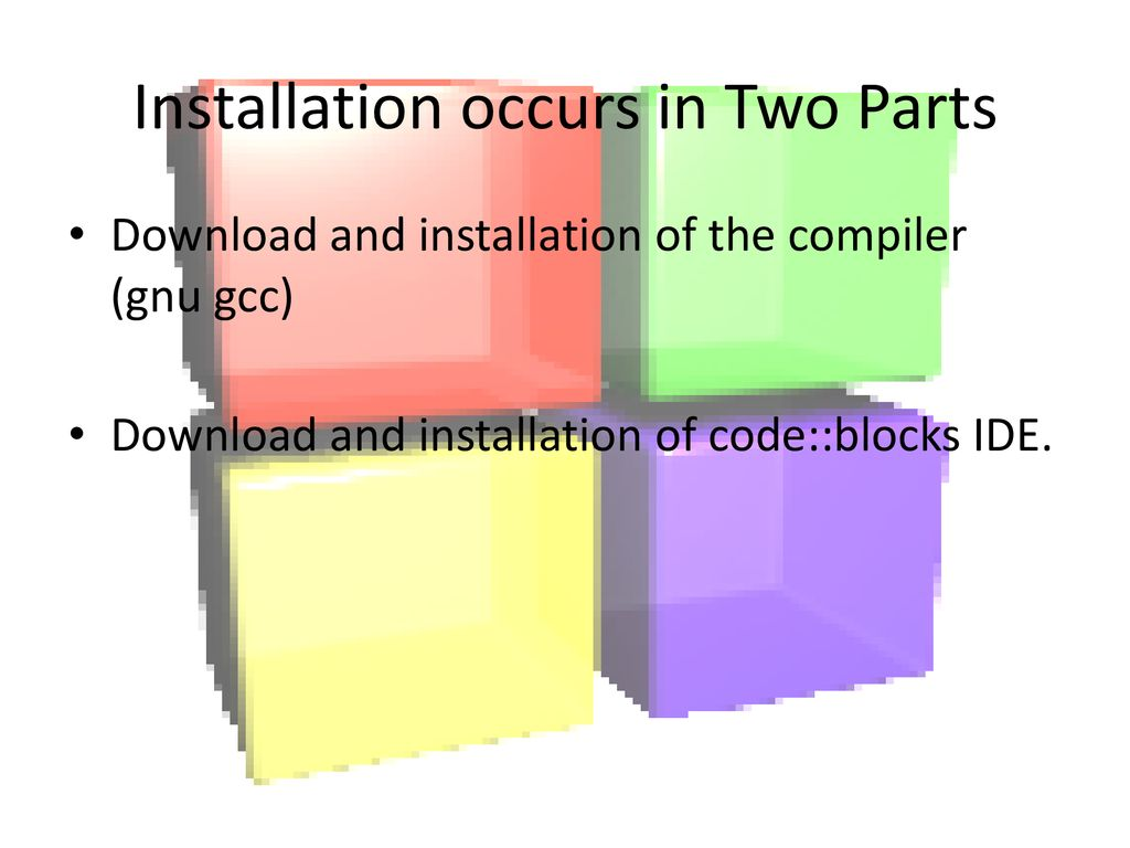 Download and Installation of code::blocks - ppt download