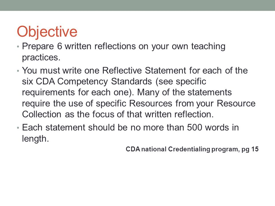Objective Prepare 6 written reflections on your own teaching practices.